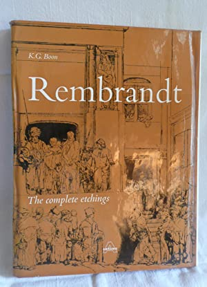 Rembrandt the Complete Etchings: Boon, K.G.