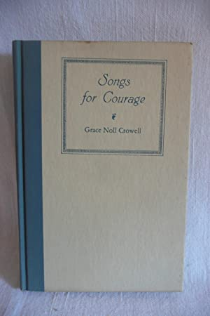 Songs for Courage: Crowell, Grace Noll