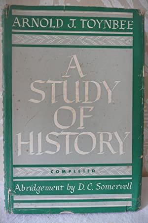 A Study of History: Toynbee, Arnold J.