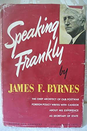 Speaking Frankly: Byrnes, James F.