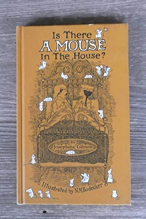 Is There a Mouse in the House?: Gibson, Josephine