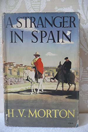 A Stranger in Spain: Morton, H.V.