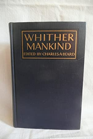 Whither Mankind A Panorama of Modern Civilization: Beard, Charles, editor