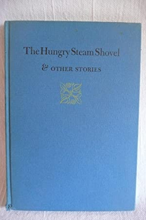The Hungry Steam Shovel & Other Stories: Ten Young Authors