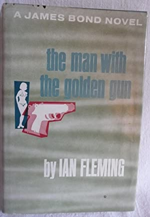 The Man with the Golden Gun: Fleming, Ian