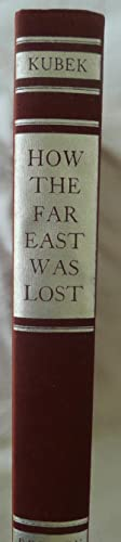 How the Far East Was Lost: Kubek, Anthony