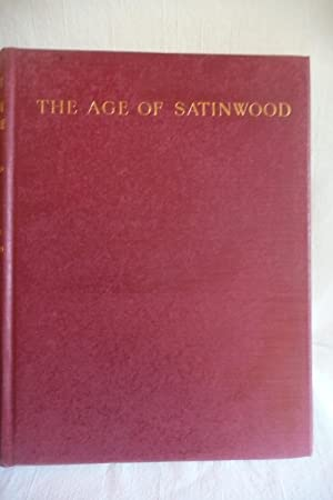 A History of English Furniture : The Age of Satinwood: MacQuoid, Percy