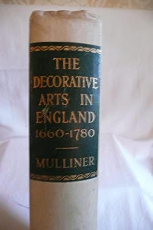The Decorative Arts in England 1660-1780: Mulliner, H.H., Colonel