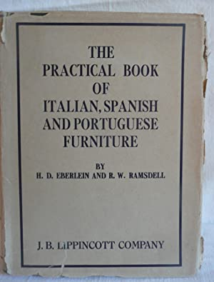 The Practical Book of Italian, Spanish and Potuguese Furniture: Eberlein, E. B. and Ramsdell, R.W.