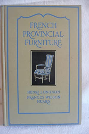 French Provincial Furniture: Longnon, Henri and Huard, Frances Wilson