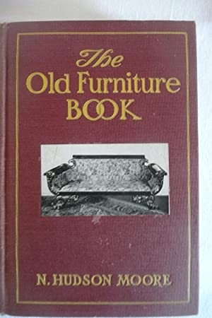 The Old Furniture Book: Moore, N. Hudson