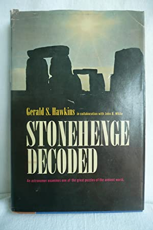 Stonehenge Decoded: Hawkins, Gerald S. with White, John B.