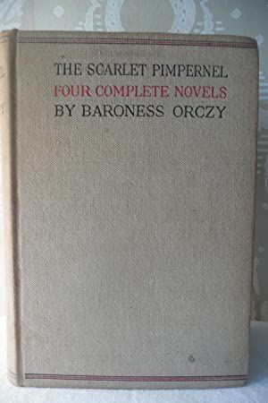 The Scarlet Pimpernel, I Will Repay, Eldorado, and Sir Percy Hits Back: Orczy, Baroness
