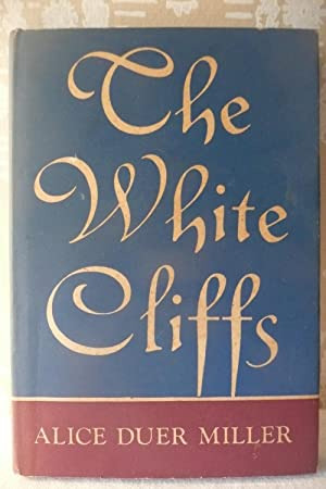 The White Cliffs: Miller, Alice Duer