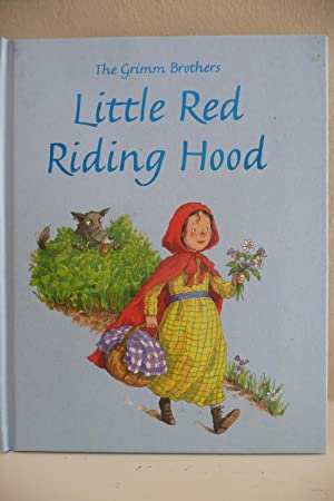 The Grimm Brothers Little Red Riding Hood: Randall, Ronne, retold