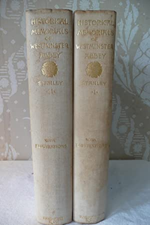 Historical Memorials of Westminster Abbey, volumes 1 and 2: Stanley, Arthur Penrhyn