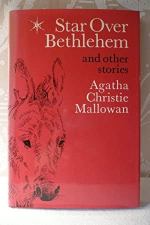 Star Over Bethlehem and other stories: Mallowan, Agatha Christie