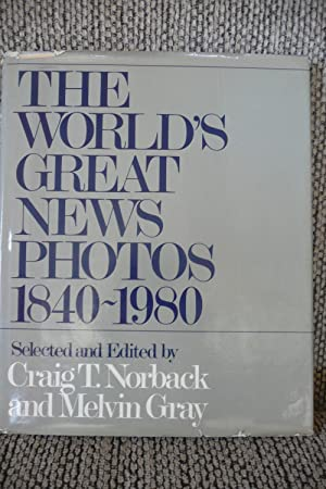 The World's Great News Photos 1840-1980