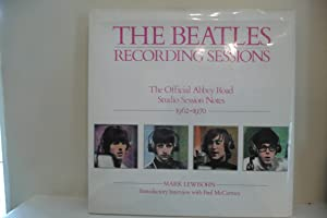 The Beatles Recording Sessions The Official Abbey Road Studio Session Notes 1962-1970: Lewisohn, ...