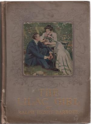 The Lilac Girl: Barbour, Ralph Henry