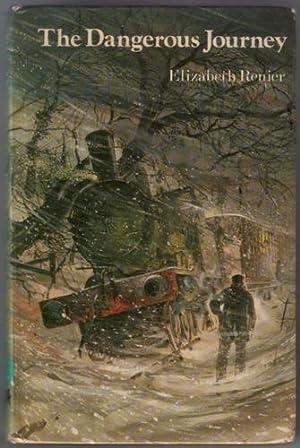 The Dangerous Journey: Renier, Elizabeth