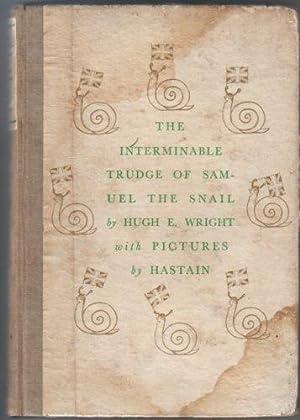 The Interminable Trudge of Samuel Snail: Wright, Hugh E.