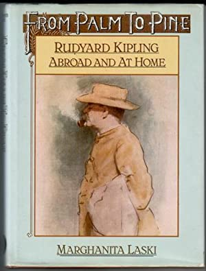 From Palm to Pine: Rudyard Kipling Abroad and at Home
