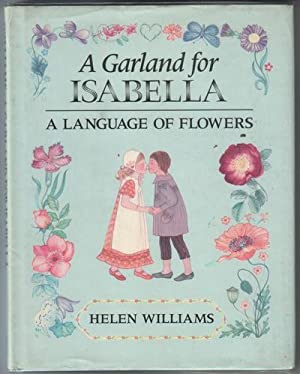 A Garland for Isabella: A Language of: Williams, Helen