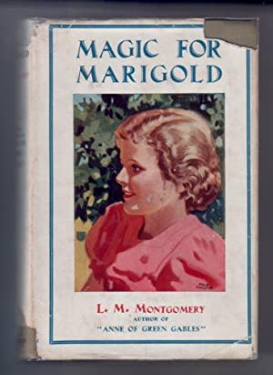 Magic for Marigold: Montgomery, Lucy Maud