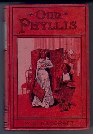 Our Phyllis: Haycraft, Margaret S.