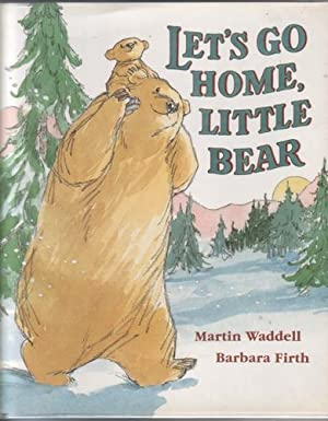 Let's go home Little Bear: Waddell, Martin