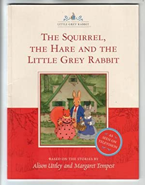 The Squirrel, the Hare and the Little: Uttley, Alison