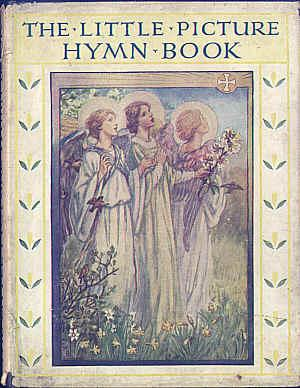 The Little Picture Hymn Book: Barker, Cicely Mary
