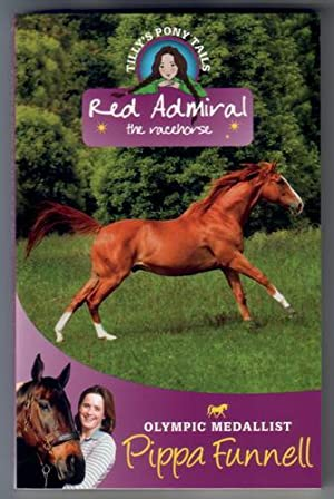 Tilly's Pony Tails: Red Admiral, the Racehorse: Funnell, Pippa