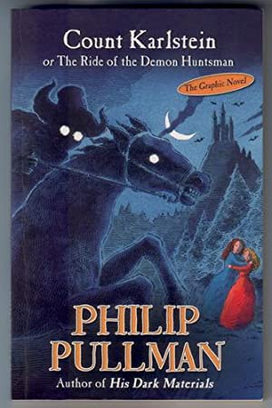 Count Karlstein or The ride of the: Pullman, Philip
