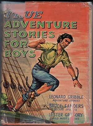 True Adventure Stories for Boys
