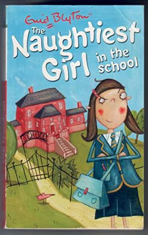The Naughtiest Girl in the School: Blyton, Enid