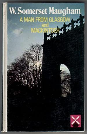 A Man from Glasgow and Mackintosh: Maugham, W. Somerset