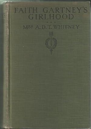 Faith Gartney's Girlhood: Whitney, Adeline Dutton