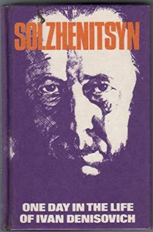 One Day in the Life of Ivan: Solzhenitsyn, Alexander