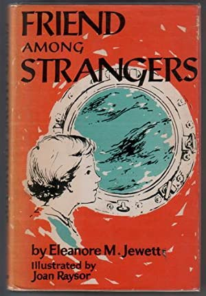 Friend Among Strangers: Jewett, Eleanore M.