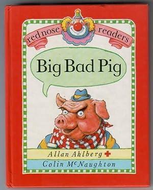 Big Bad Pig: Ahlberg, Allan