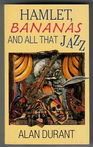 Hamlet, Bananas and All That Jazz: Durant, Alan