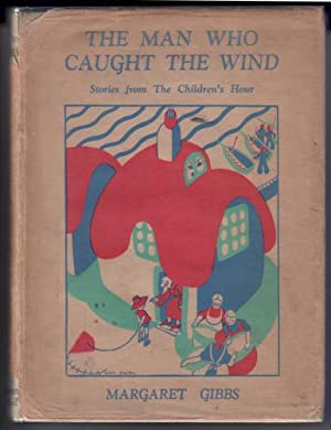 The man who caught the wind: Gibbs, Margaret