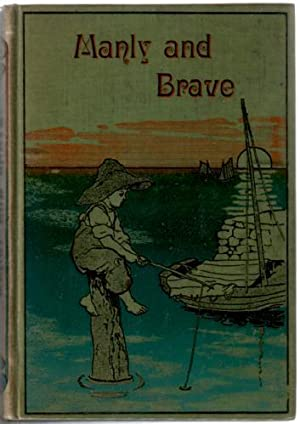Manly and Brave, or Holidays at Ephton: Oswald, S. W.