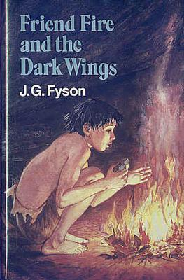 Friend Fire and the Dark Wings: Fyson, J. G.