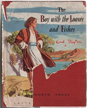 The Boy with the Loaves and Fishes: Blyton, Enid