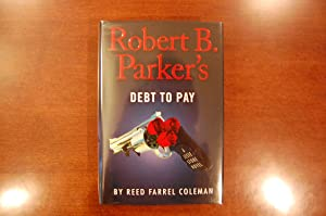 Robert B. Parker's Debt to Pay (signed & dated)