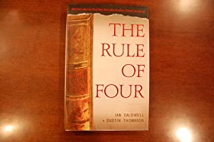 The Rule of Four (signed & dated): Ian Caldwell; Dustin