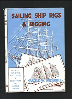 Sailing Ship Rigs and Rigging - with: UNDERHILL, Harold A.: